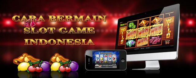 Cara Bermain Slot Game Indonesia